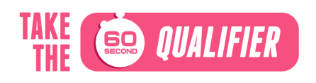 Take the 60 second qualifier